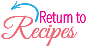 Return to Recipes